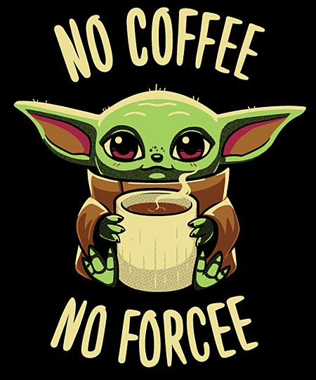 Qwertee: No coffee no forcee