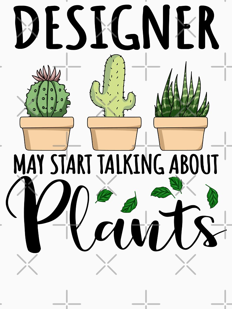 RedBubble: Designer May Start Talking About Plants Design Quote