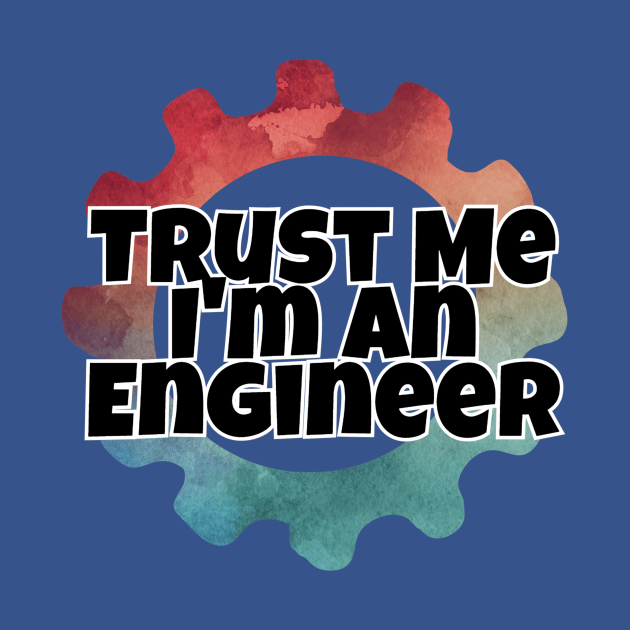 TeePublic: Trust Me I'm An Engineer