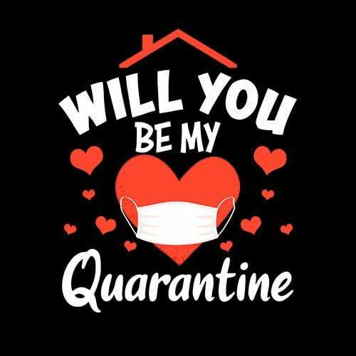 BustedTees: Will You Be My Quarantine
