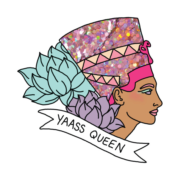TeePublic: Nefertiti Cleopatra Egyptian beyonce glitter yas queen broad city