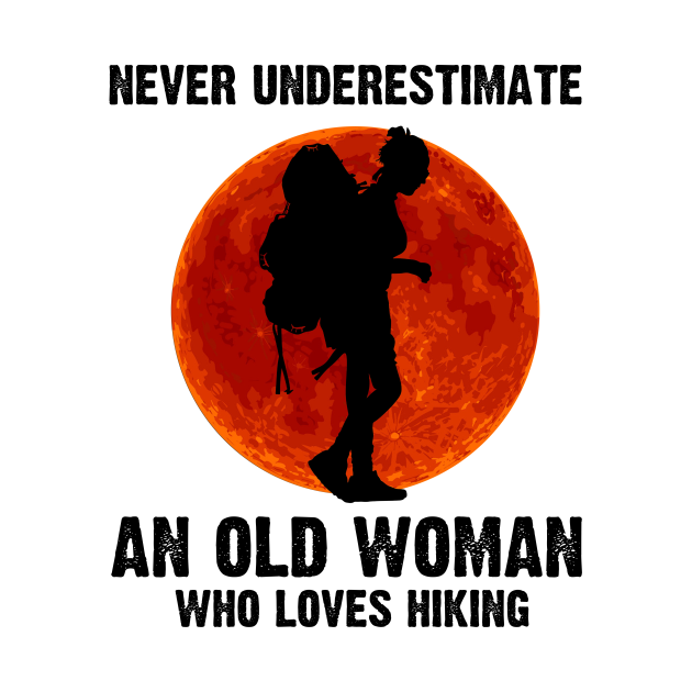 TeePublic: Never Underestimate an old woman who love Camping tshirt funny Camping gift for woman T-Shirt