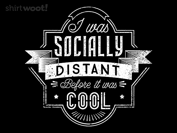 Woot!: Socially Distant