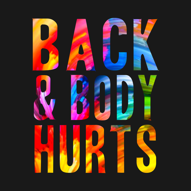 TeePublic: Back & Body Hurts