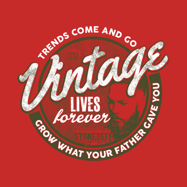 TeePublic: Trends come and go. Vintage lives forever. Grow what your father gave you. T-Shirt
