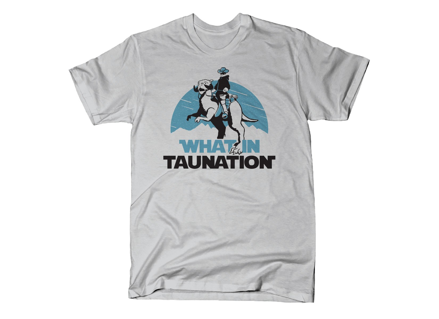 SnorgTees: What In Taunation