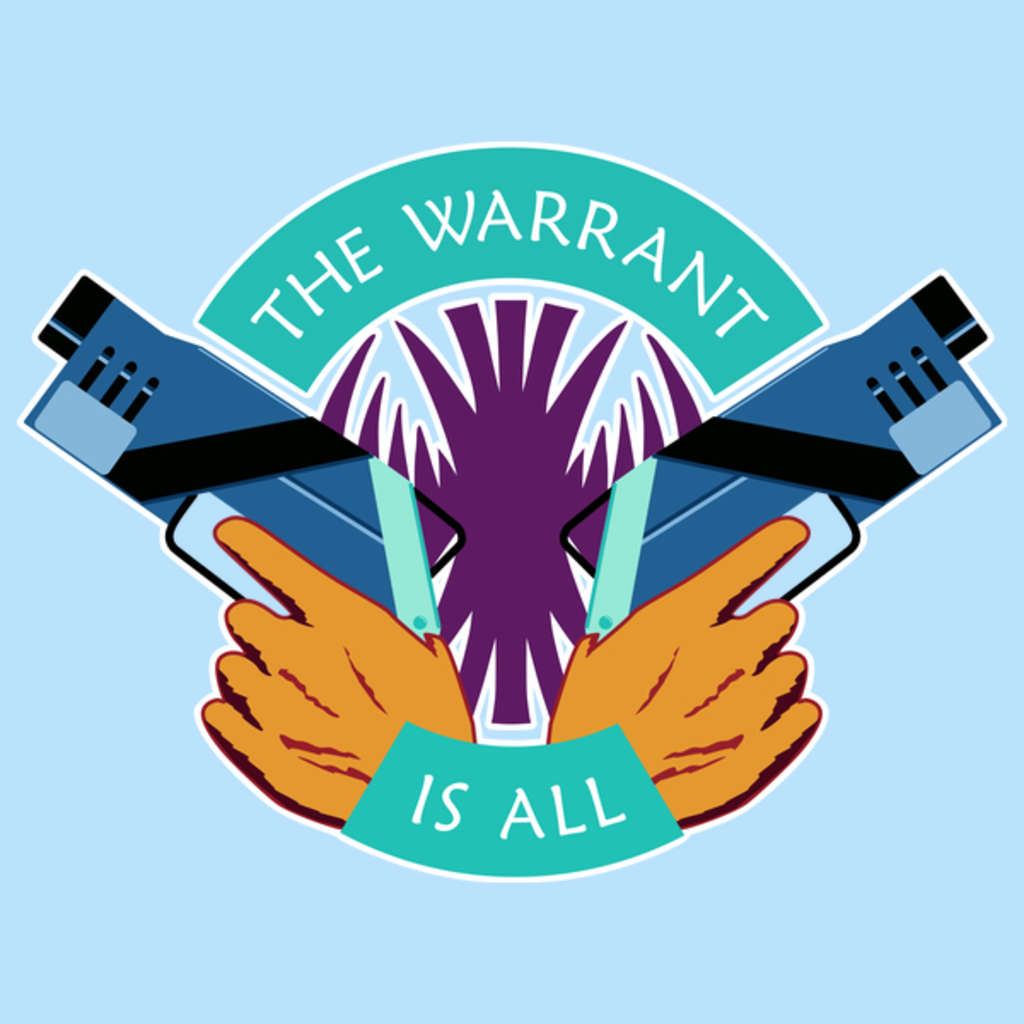 NeatoShop: Killjoys The Warrant Is All