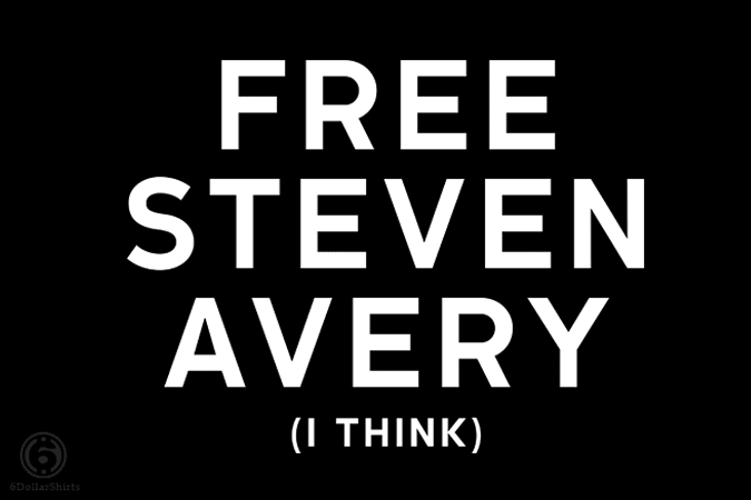 6 Dollar Shirts: Free Steven Avery