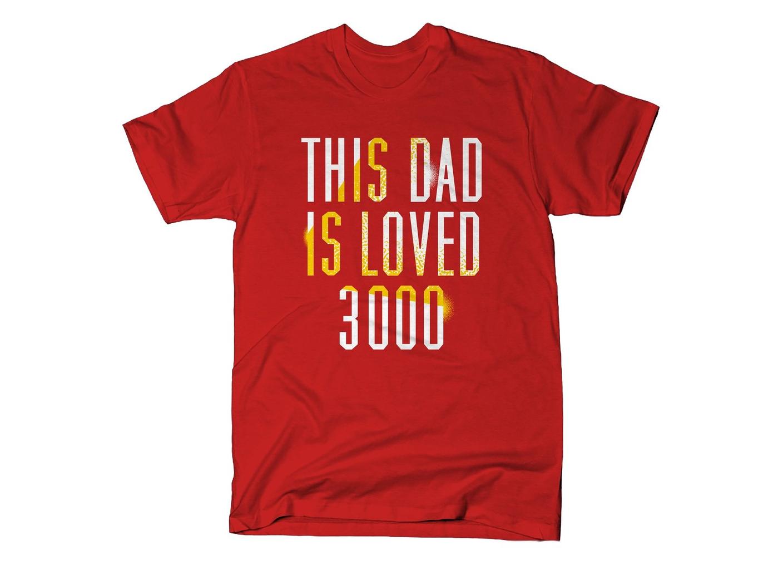 SnorgTees: This Dad Is Loved 3000