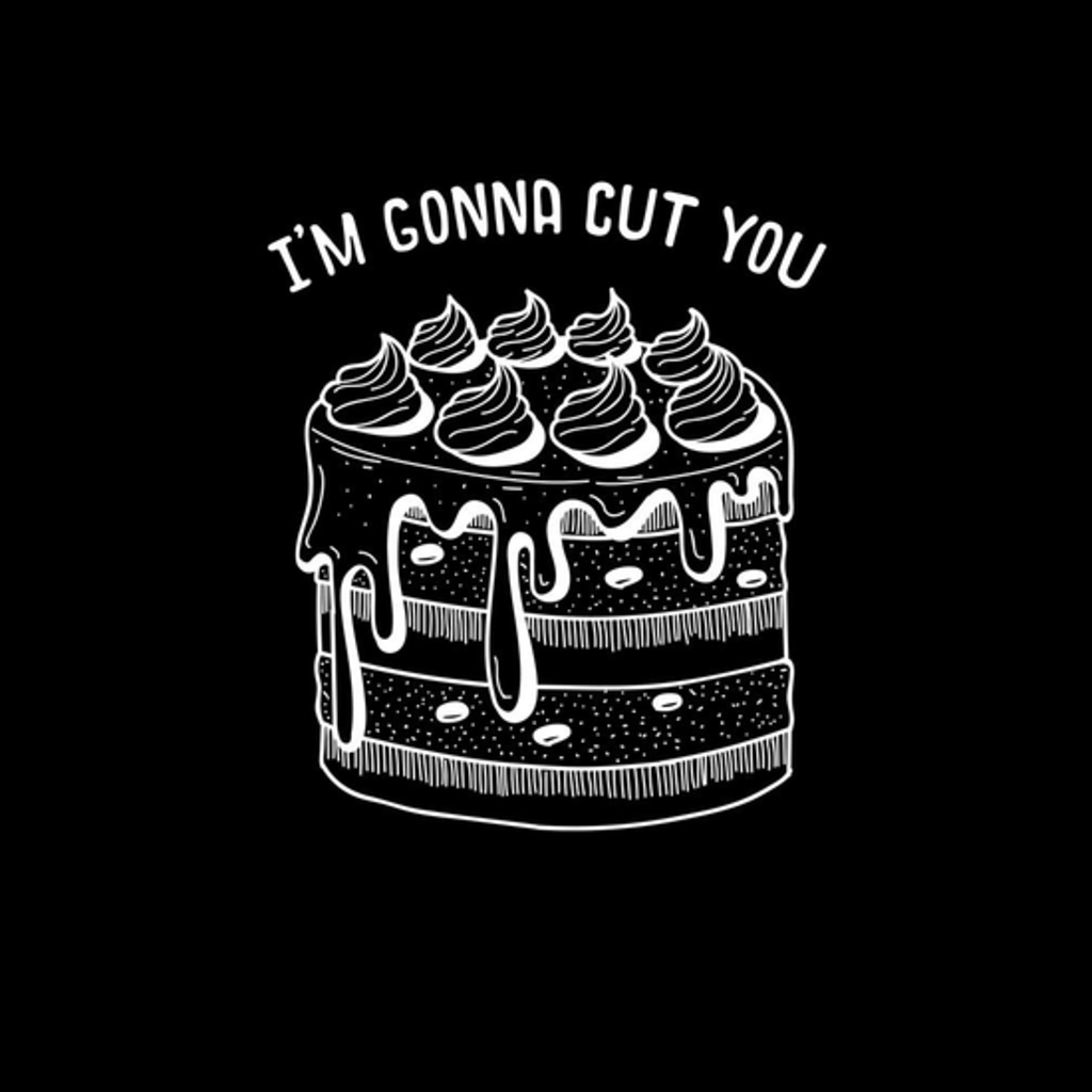 BustedTees: I'm Gonna Cut You