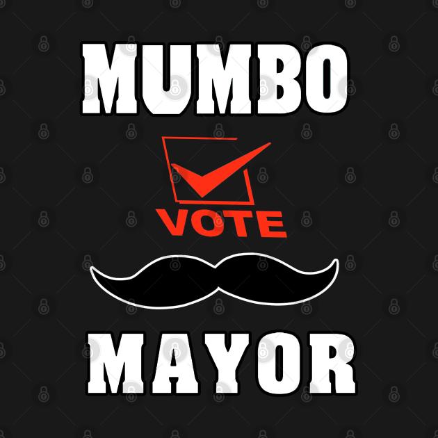 TeePublic: Mumbo For Mayor