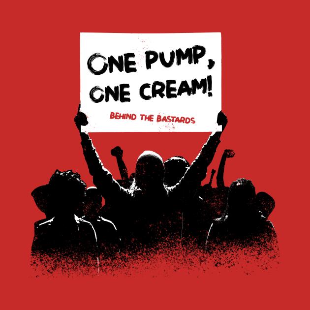 TeePublic: One Pump One Cream