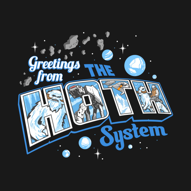 TeePublic: Greetings From Hoth