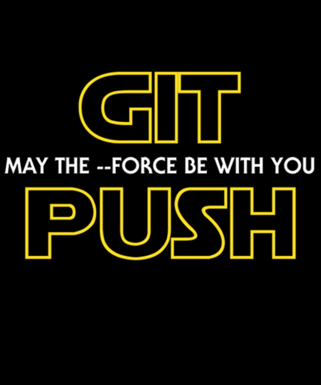 Qwertee: May the --force be with you