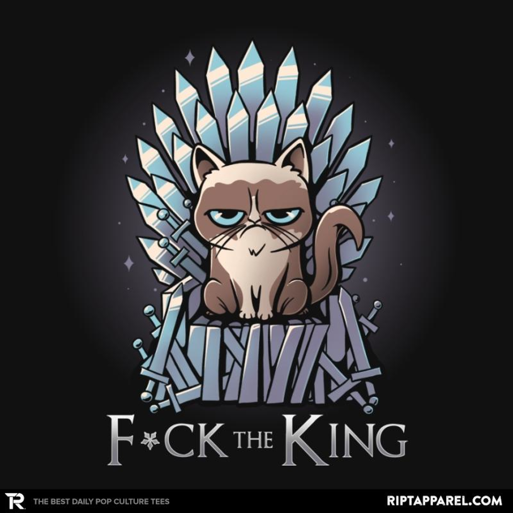 Ript: F the King