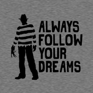 Five Finger Tees: Always Follow Your Dreams T-Shirt