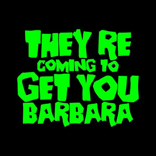 Five Finger Tees: They're Coming To Get You Barbara T-Shirt
