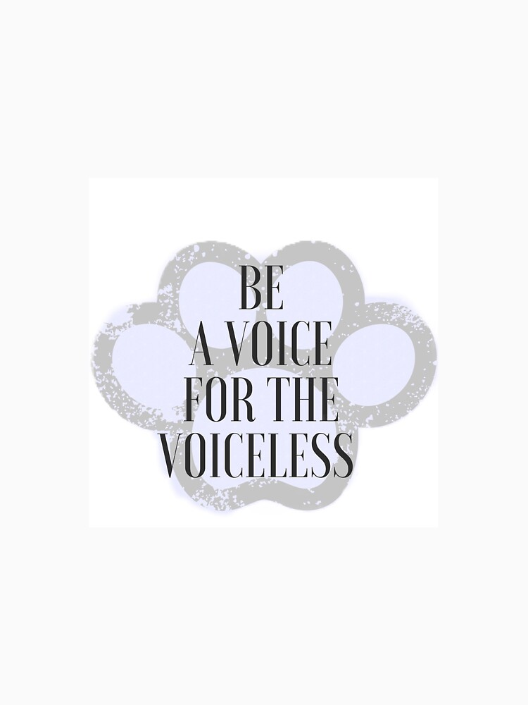 RedBubble: Be A Voice For The Voiceless - All Profits Go To Humane Society