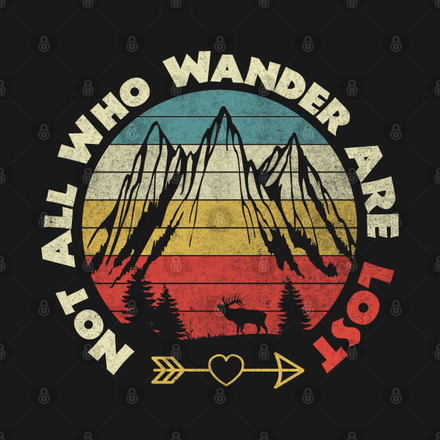 TeePublic: not all who wander are lost funny hiking