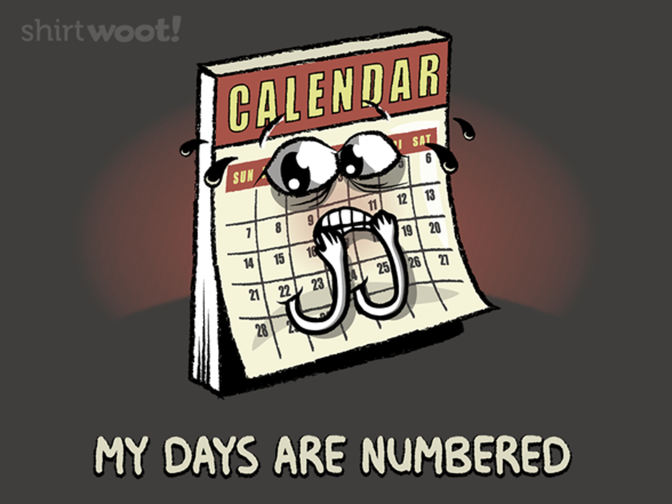 Woot!: My Days Are Numbered... - $15.00 + Free shipping