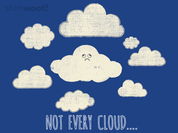 Woot!: Not Every Cloud... - $8.00 + $5 standard shipping