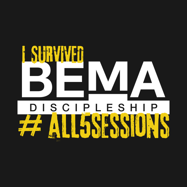 TeePublic: I SURVIVED ALL 5 SESSIONS of the BEMA Podcast