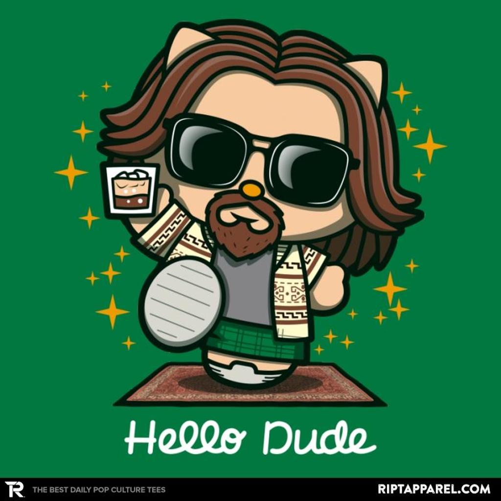 Ript: Hello Dude