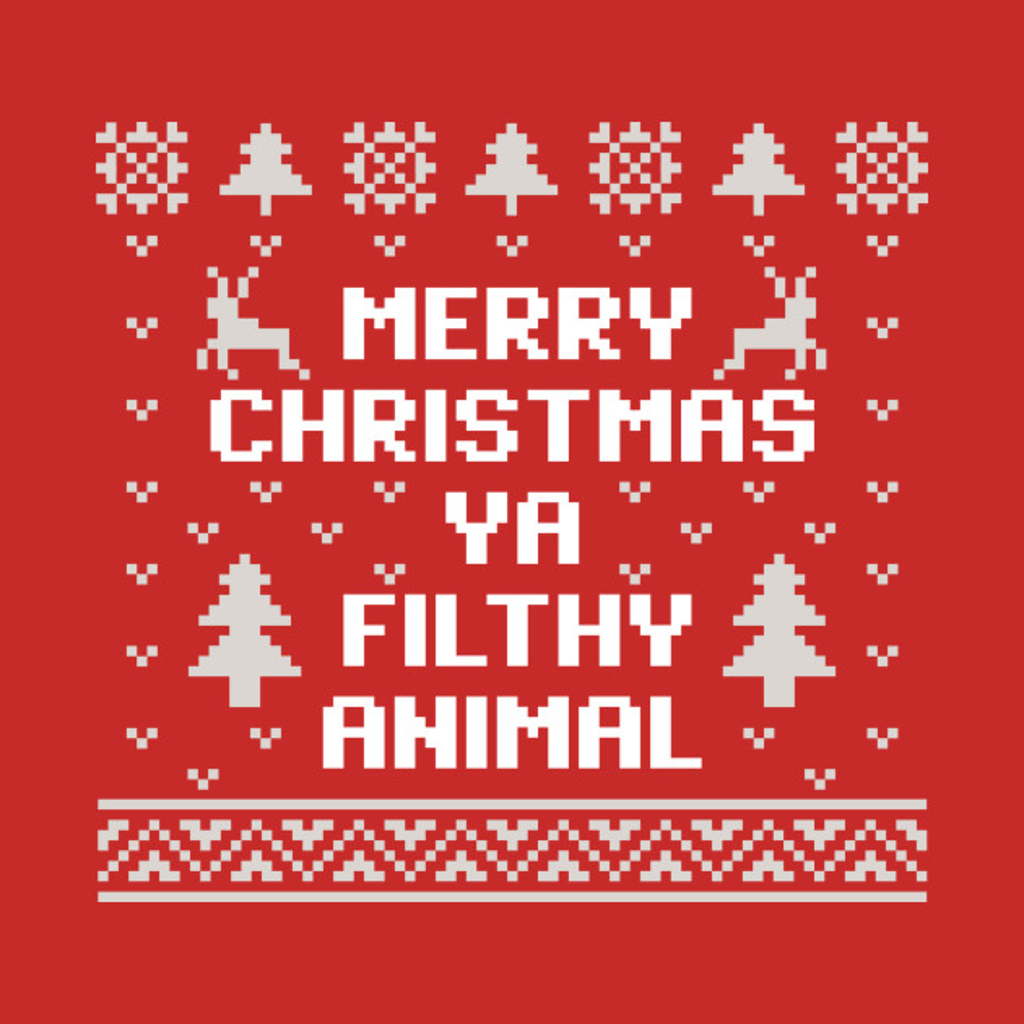TeePublic: Merry Christmas Ya Filthy Animal Christmas Sweater