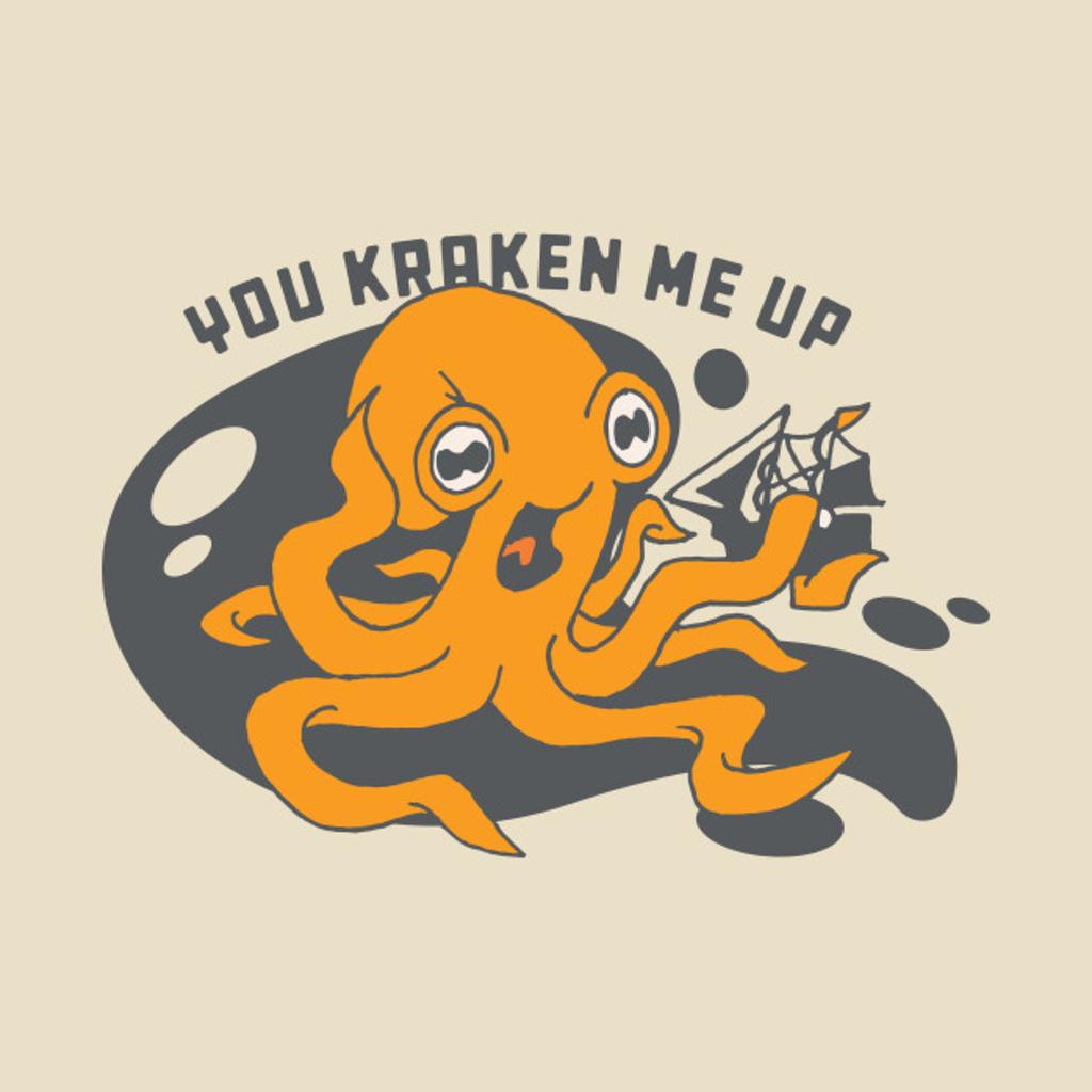 TeePublic: You Kraken Me Up