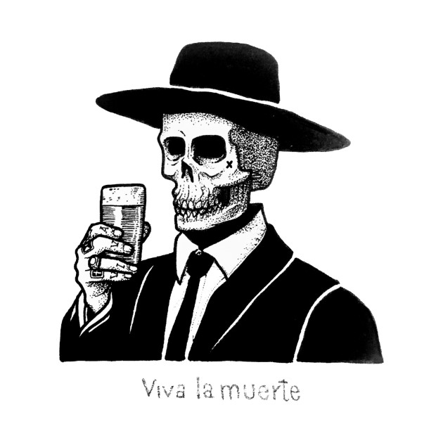 TeePublic: Viva la Muerte