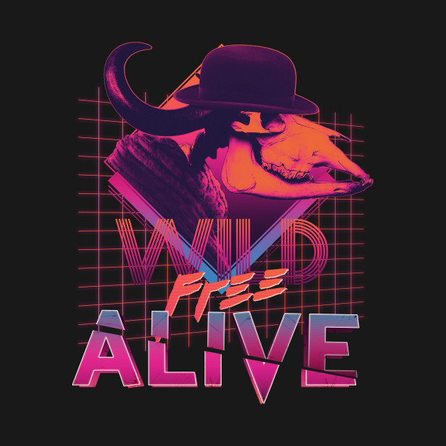 TeePublic: Retro Buffalo Skull In Hat - Wild Free (Not) Alive