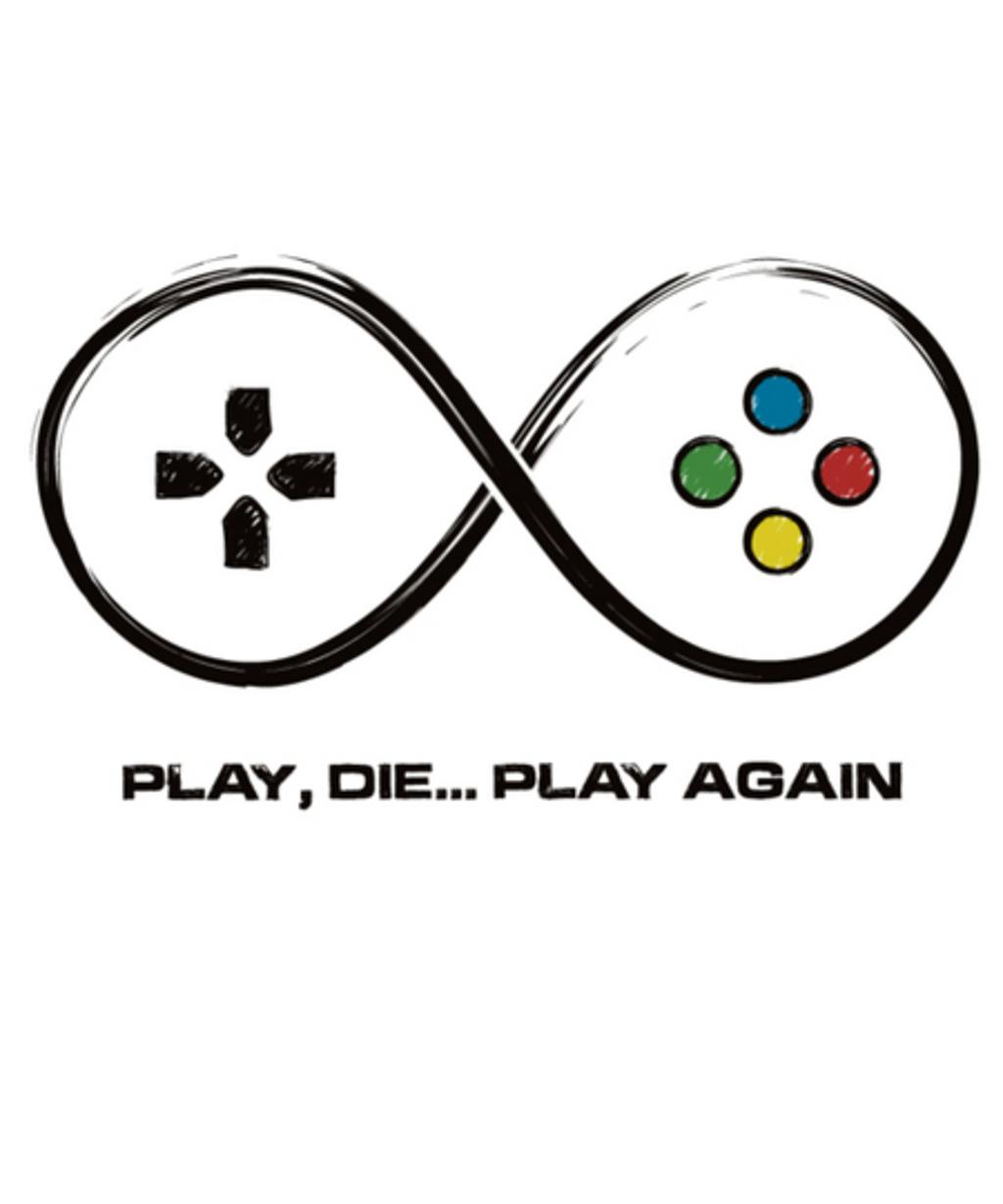 Qwertee: I play, I die....