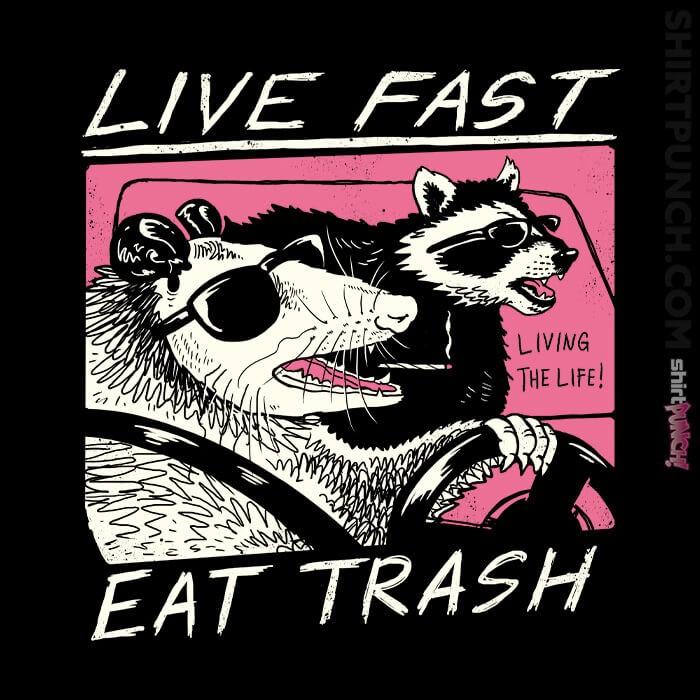 ShirtPunch: Live Fast! Eat Trash!