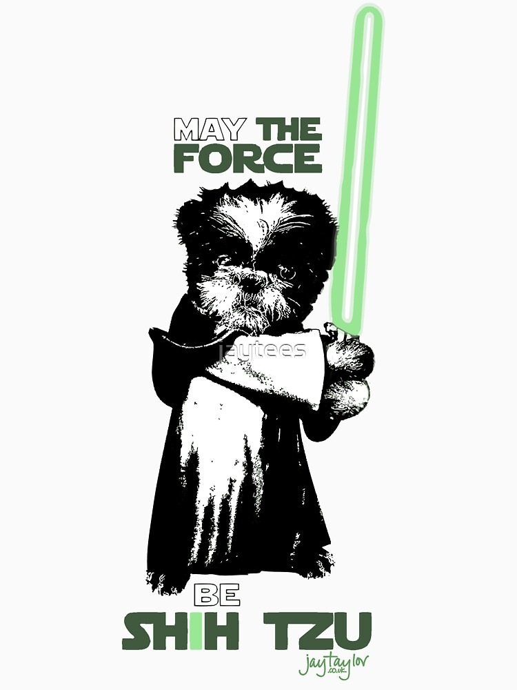 RedBubble: May The Force Be Shih Tzu
