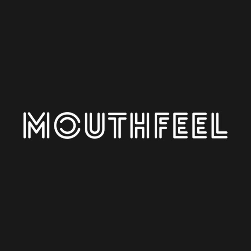 TeePublic: Mouthfeel