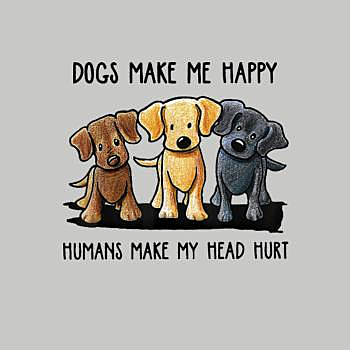 BustedTees: Dogs Make Me Happy Humans Make My Head Hurt
