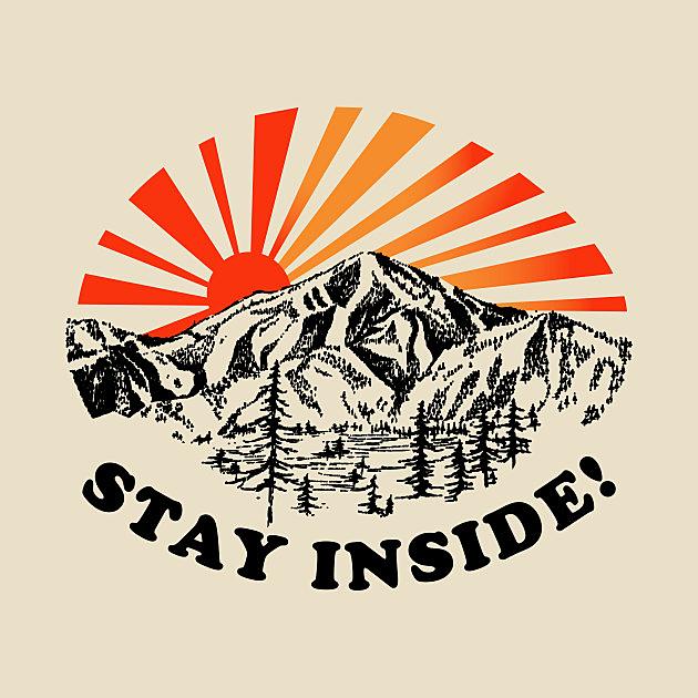 TeePublic: Stay Inside!
