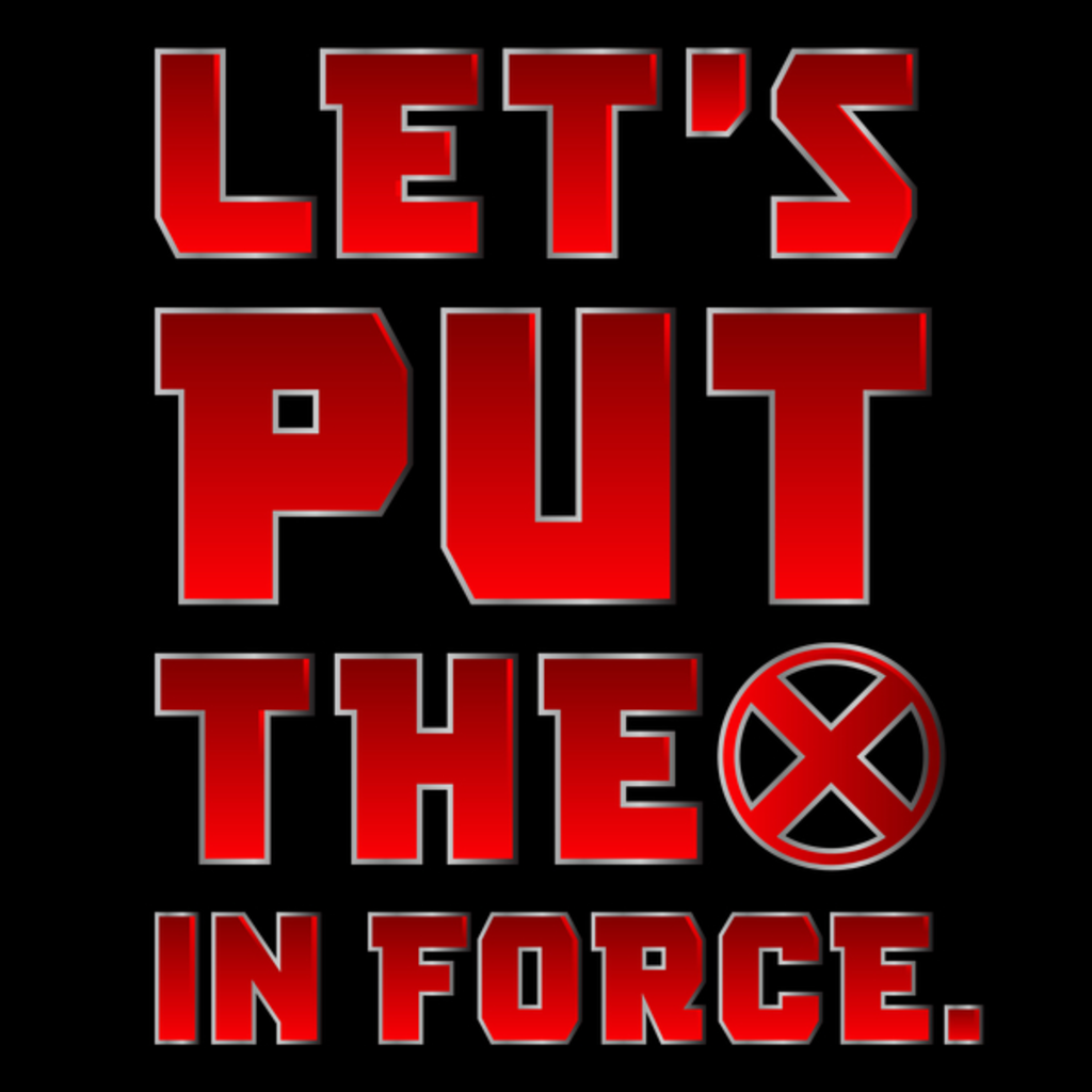 NeatoShop: Let's Put the X in Force