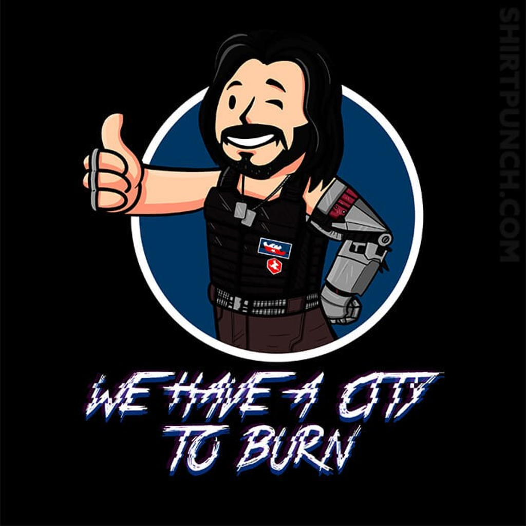 ShirtPunch: We Have A City To Burn