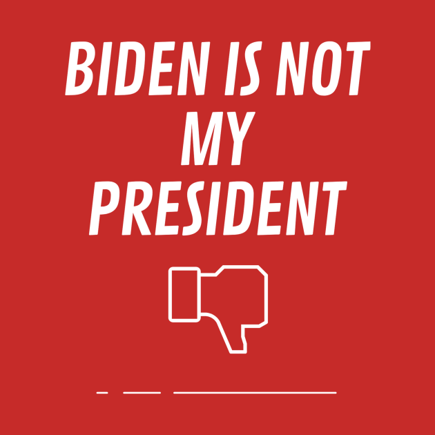 TeePublic: Biden Is Not My President