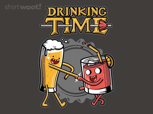 Woot!: Drinking Time