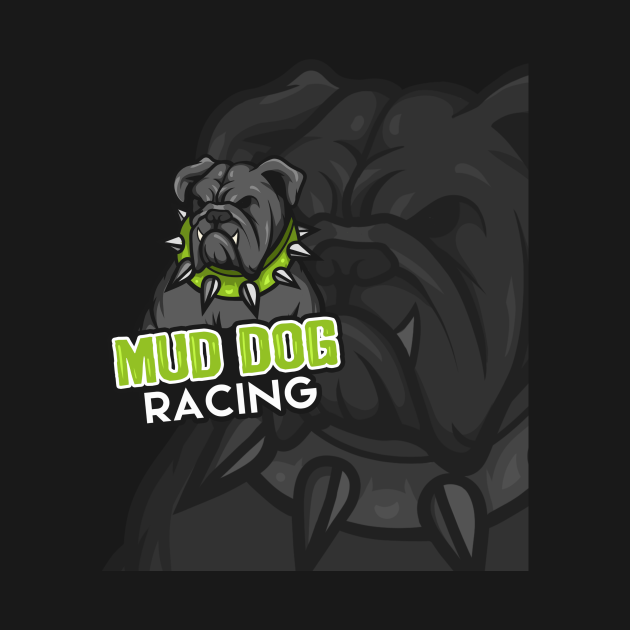 TeePublic: Mud Dog Racing