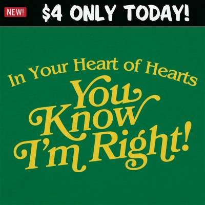 6 Dollar Shirts: You Know I'm Right
