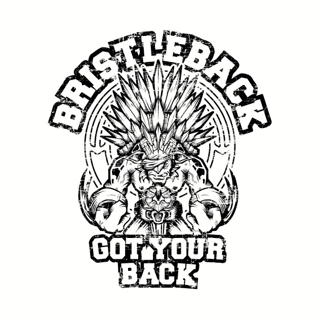 TeePublic: Bristleback Got Your Back T-Shirt