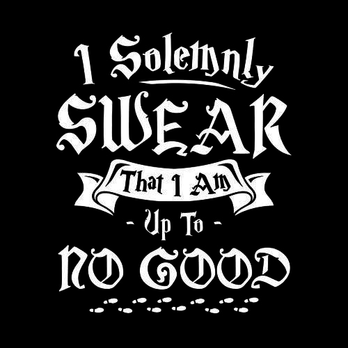 Five Finger Tees: I Solemnly Swear That I Am Up To No Good T-Shirt
