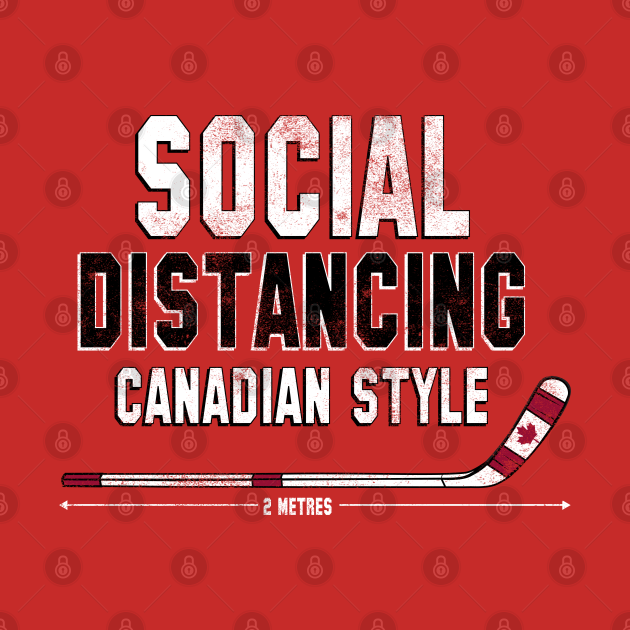 TeePublic: Social Distancing Canadian Style Hockey Stick