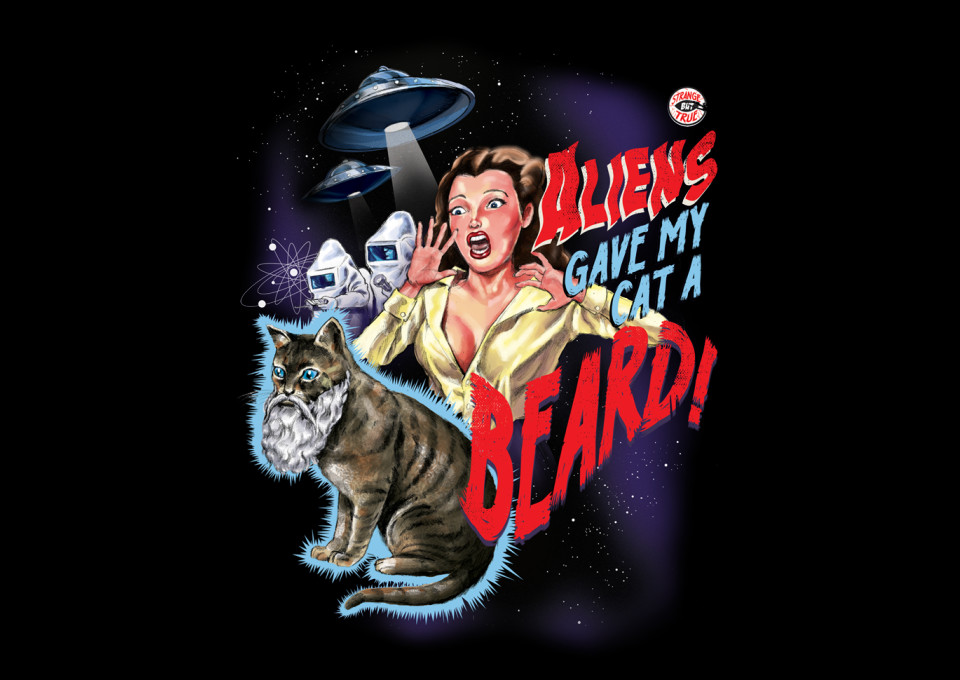TeeFury: Aliens Gave My Cat a Beard
