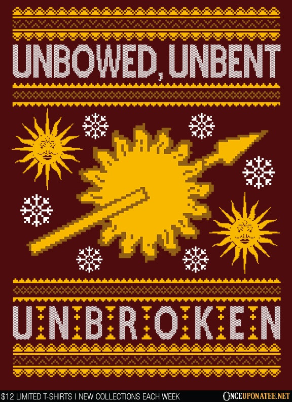 Once Upon a Tee: Unbowed. Unwrapped. Unbroken.
