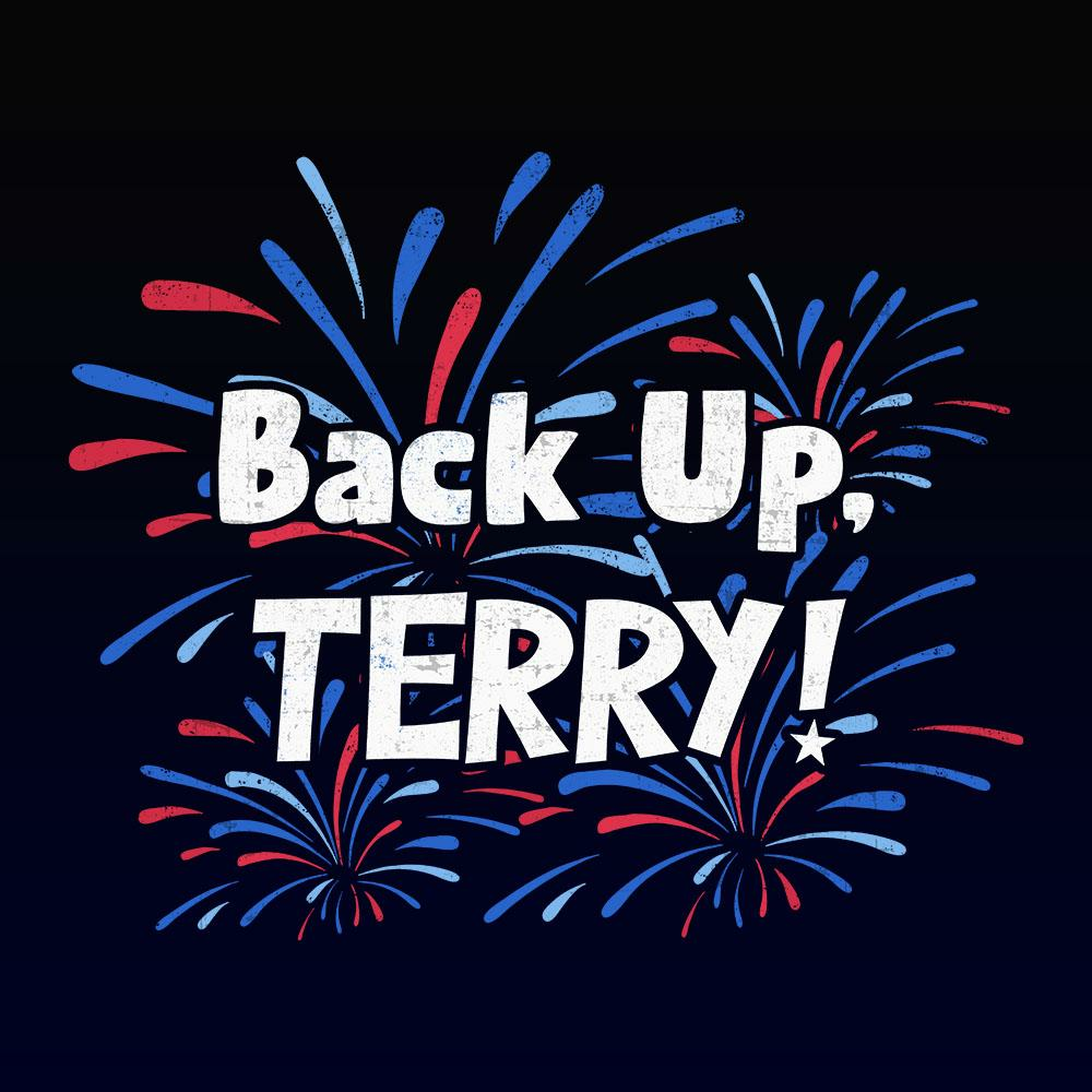BustedTees: Back Up, Terry!