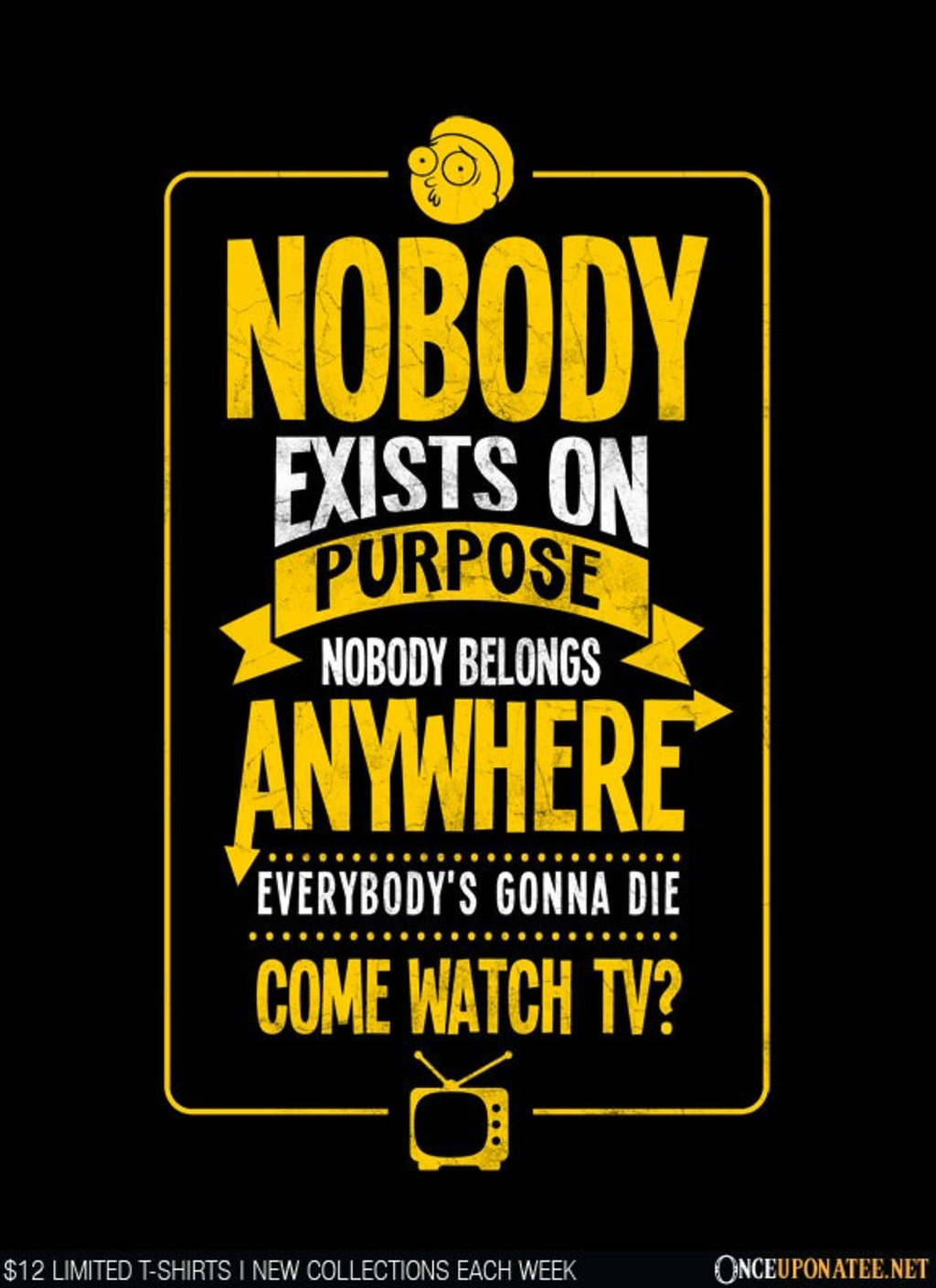 Once Upon a Tee: Nobody Exists on Purpose